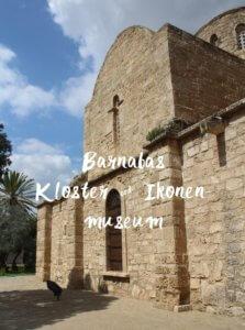 Barnabas Kloster Ikonenmuseum Zypern Nordzypern Reisebericht Reiseblog Genuss-mit-fernweh.de