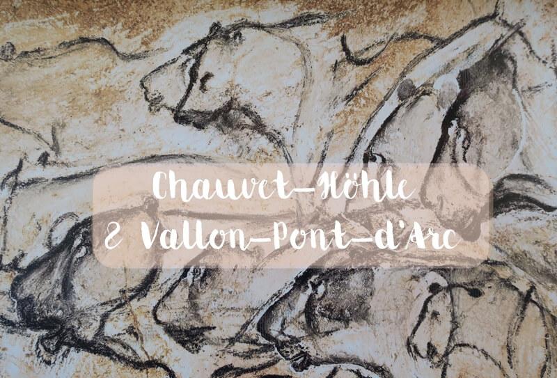 Chauvet-Höhle Reisebeitrag Caverne du Pont d'Arc Reiseblog Genuss-mit-fernweh.de Provence