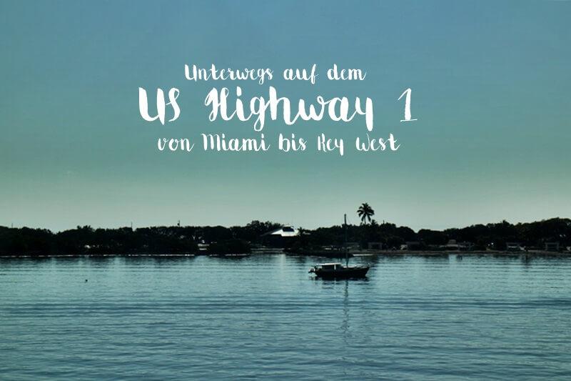 Florida Keys U.S. Highway 1 von Miami bis nach Key West Reisebericht Genuss-mit-fernweh.de Perfekt